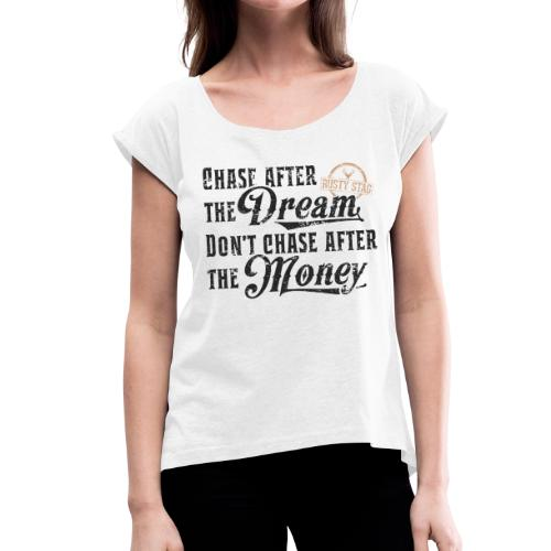 Chase The Dream Ladies Scoop Neck - Women's T-Shirt with rolled up sleeves