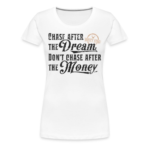 Chase The Dream Ladies Tee - Women's Premium T-Shirt