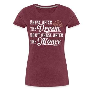 Chase The Dream Ladies Tee - Women's Premium T-Shirt
