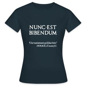 c'est maintenant qu'il faut boire ... ! - T-shirt Femme
