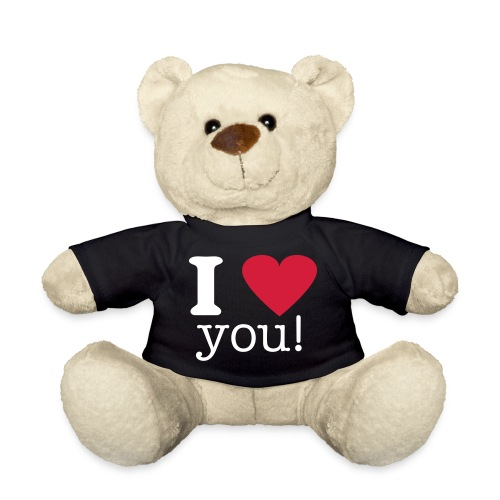 I love you teddy - Teddy Bear