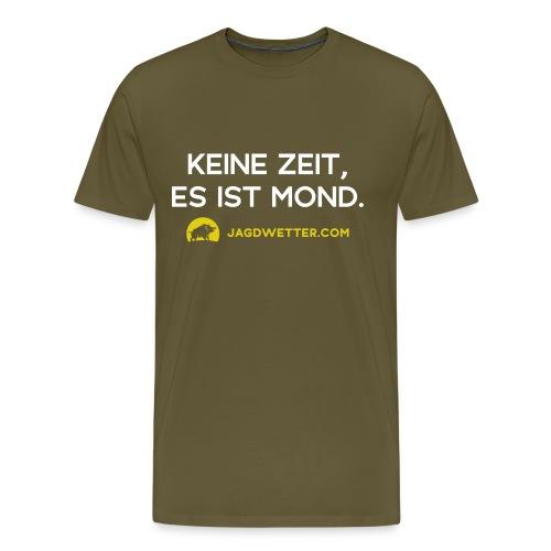 Keine Zeit, es ist Mond. Jagdwetter! - Männer Premium T-Shirt