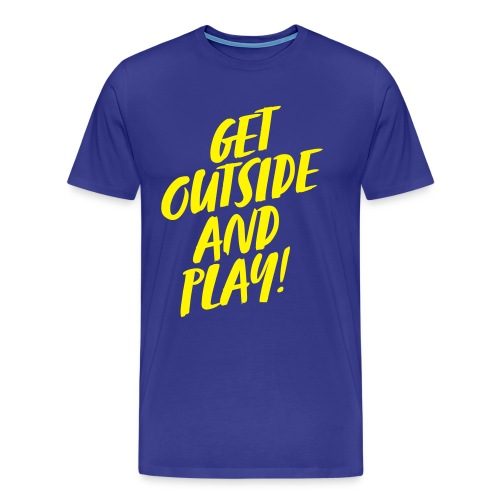 GET OUTSIDE AND PLAY! - Männer Premium T-Shirt