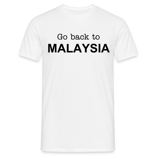 Go Back To Malaysia Standard Tee - Men's T-Shirt