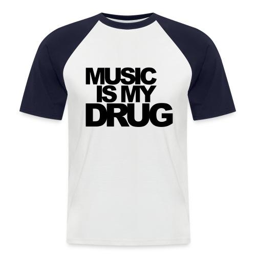 music is my drug - Men's Baseball T-Shirt
