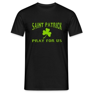 SAINT PATRICK PRAY FOR US - Men's T-Shirt