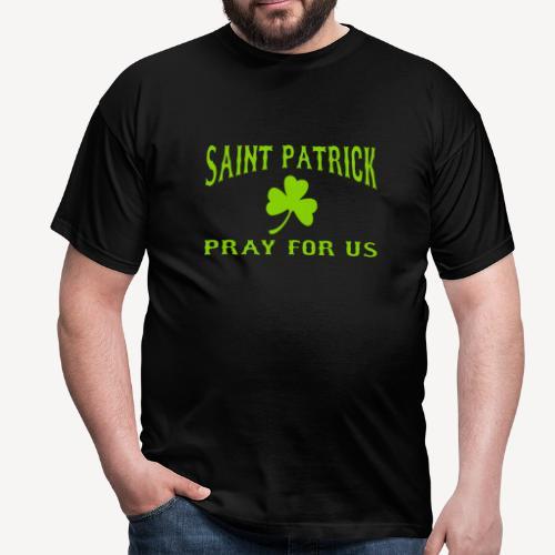 SAINT PATRICK PRAY FOR US - Men's T-Shirt
