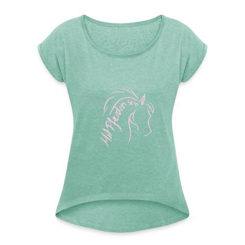 Proud horse - Rollärmelshirt ( Print: Digital Rosé) - Frauen T-Shirt mit gerollten Ärmeln