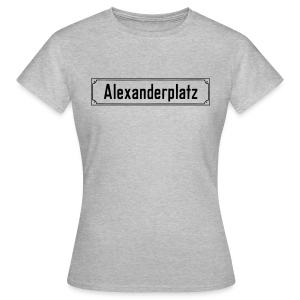Alexanderplatz Berlin  - Frauen T-Shirt