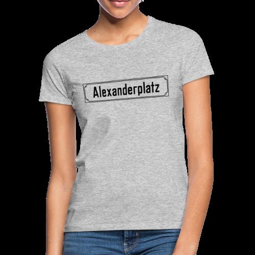 Alexanderplatz Berlin  - Frauen T-Shirt