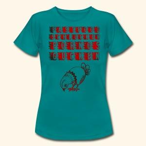 FASTFOODSCHLUCKENPORNOSGUCKEN - Frauen T-Shirt