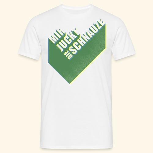 MIR JUCKT DIE SCHNAUZE - Männer T-Shirt