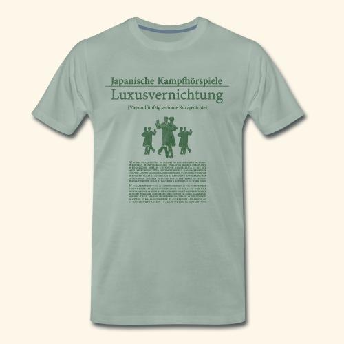JAPANISCHE KAMPFHÖRSPIELE - Luxusvernichtung - Männer Premium T-Shirt