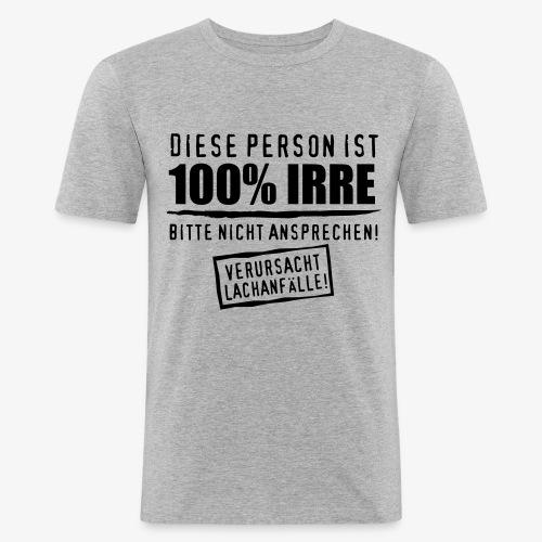 52 Diese Person ist 100% Prozent IRRE Verrückt T-Shirt - Männer Slim Fit T-Shirt