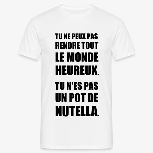 TShirt Homme Tu Ne Peux Pas Rendre Tout le Monde Heureux - T-shirt Homme