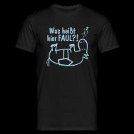 T-Shirts ~ Männer T-Shirt ~ Basic T-Shirt Was heißt hier FAUL?! Front
