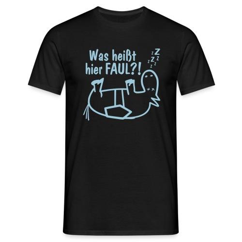 Basic T-Shirt Was heißt hier FAUL?! Front - Männer T-Shirt