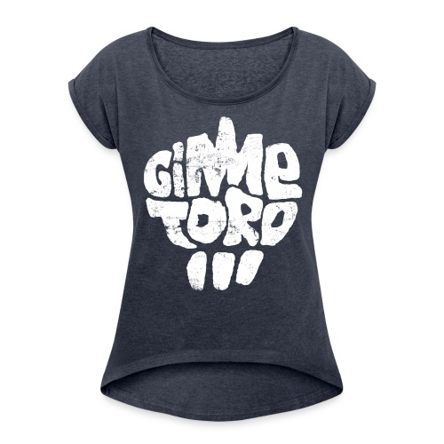 T-Shirt girlie Gimme Toro - Frauen T-Shirt mit gerollten Ärmeln