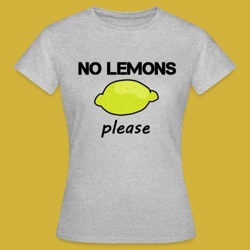 No Lemons T-Shirt - Womens - Women's T-Shirt