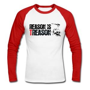 Reason is Treason - Men's Long Sleeve Baseball T-Shirt