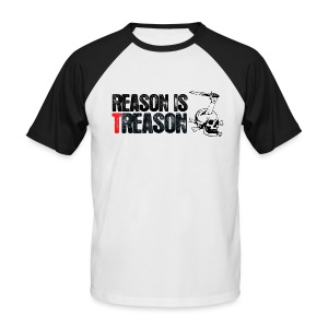 Reason is Treason - Men's Baseball T-Shirt