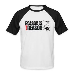 Reason is Treason - Men's Baseball T-Shirt
