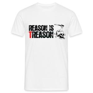 Reason is Treason - Men's T-Shirt