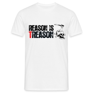 Reason is Treason - Men's T-Shirt