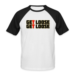 Get Loose - Men's Baseball T-Shirt
