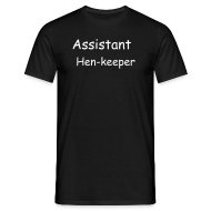 T-Shirts ~ Men's T-Shirt ~ Assistant Hen-keeper  Unisex T-shirt