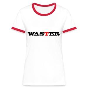 Waster - Women's Ringer T-Shirt