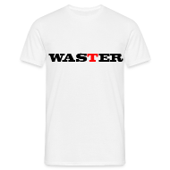 T-Shirts ~ Men's T-Shirt ~ Waster