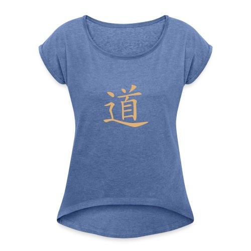 Front Chinesisches Zeichen der Weg  DAO - Back MPS Reiter,  Rollärmelshirt ( Print: Digital Sand) - Frauen T-Shirt mit gerollten Ärmeln