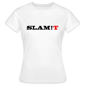 SLAM!T - Women's T-Shirt