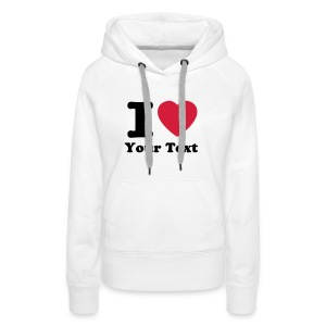 White I love / I heart DELUXE Hoodies & Sweatshirts - Women's Premium Hoodie