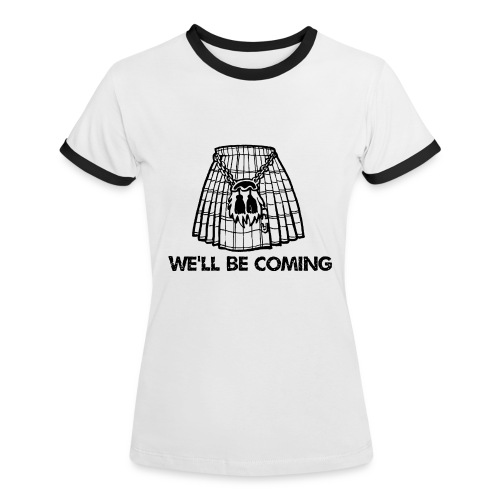 We'll Be Coming - Women's Ringer T-Shirt