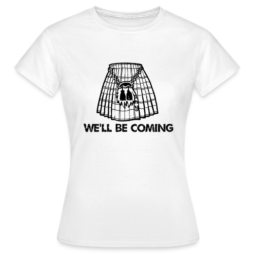 We'll Be Coming - Women's T-Shirt