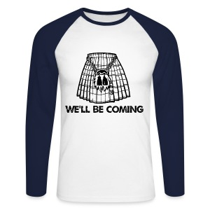 We'll Be Coming - Men's Long Sleeve Baseball T-Shirt
