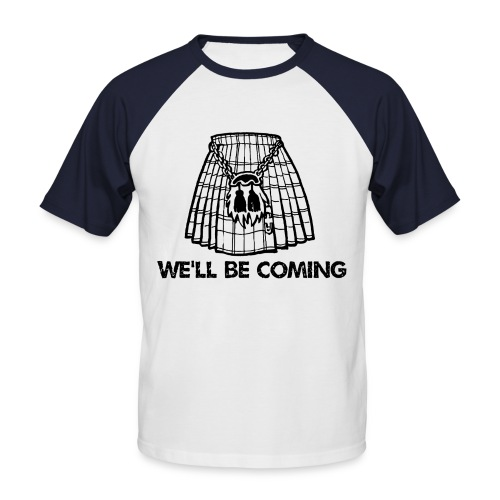 We'll Be Coming - Men's Baseball T-Shirt