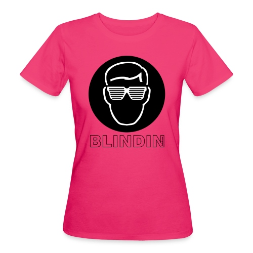 Girls Earth Positive BLINDIN3000 HOT PINK - Women's Organic T-Shirt