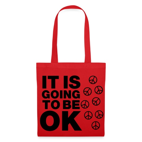 ITS IS GOING TO BE OK Tote Bag - Tote Bag
