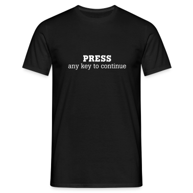 Schwarz Press any key to continue © T-Shirts