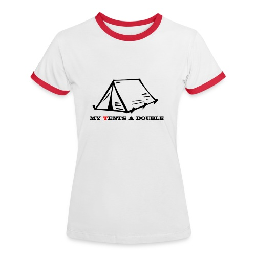 My Tents a Double - Women's Ringer T-Shirt