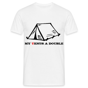 My Tents a Double - Men's T-Shirt