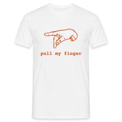 Pull my Finger - Men's T-Shirt