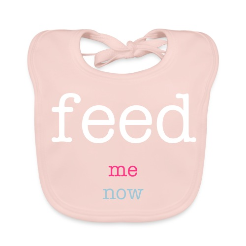 feed me now bib - Baby Organic Bib