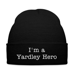I'm a Yardley Hero - Winter Hat