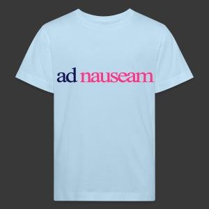 AD NAUSEAM - Kids' Organic T-shirt