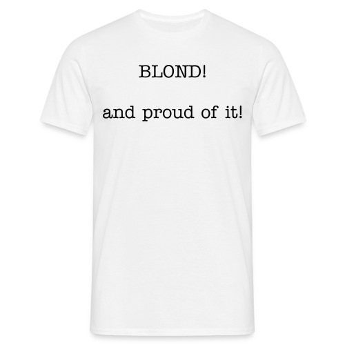 Blond!!! - T-skjorte for menn