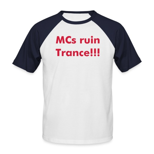 MCs ruin Trance!!! - sporty men white - Men's Baseball T-Shirt